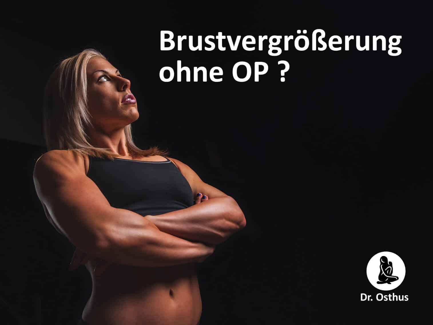 Lassen sich Brüste ohne OP vergrößern? Brustvergrößerung ohne OP möglich?